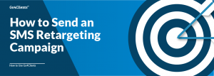 How to send an SMS Re-targeting Campaign