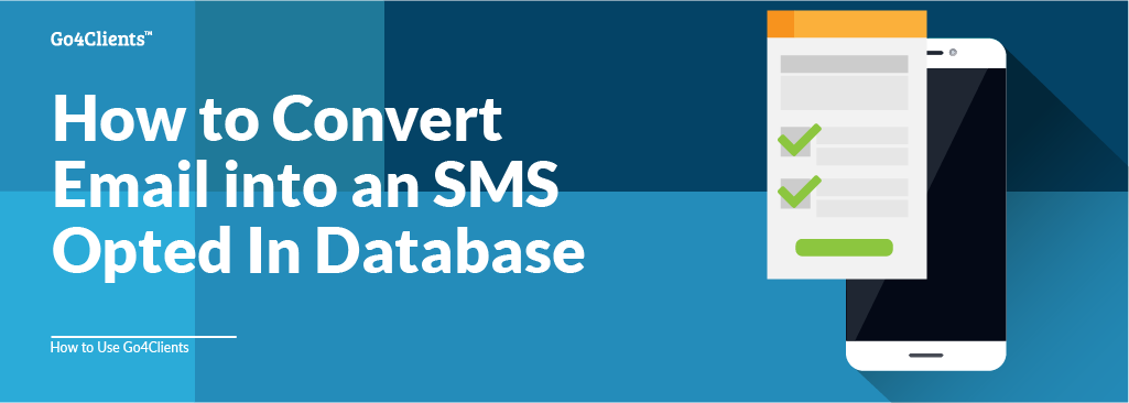 How To Convert Email Into an SMS Opted In Database