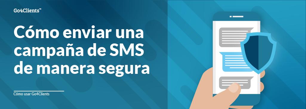 Cómo enviar una campaña de SMS de manera segura